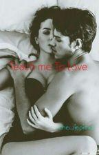 Teach Me  To Love by graybler