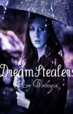 DreamStealers by LittleMelody
