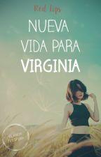 Nueva vida para Virginia by elcajonderedlips