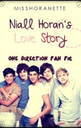 Niall Horan's Love Story {UNEDITED VERSION} by MissHoranette