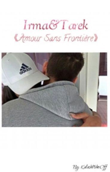 Irma&Tarek « Amour sans frontière »