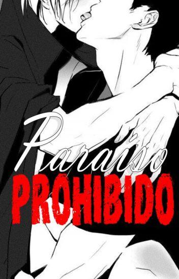 """""""Paraíso Prohibido"""" (Yaoi/Gay)"""