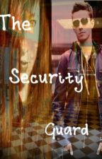 The Security Guard {Nathan Sykes} (NO LONGER UPDATING) by DreamingOfTW