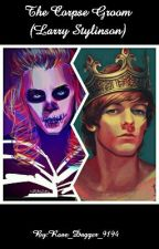 The Corpse Groom || l.s. by Rose_Dagger_9194