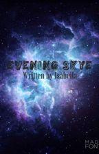 Evening Sky by Bella_Swiftie13