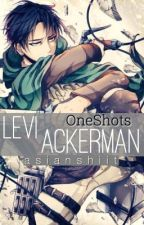 Levi Ackerman // OneShots || aot by asianshiit