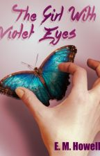The Girl With Violet Eyes by EMHowell
