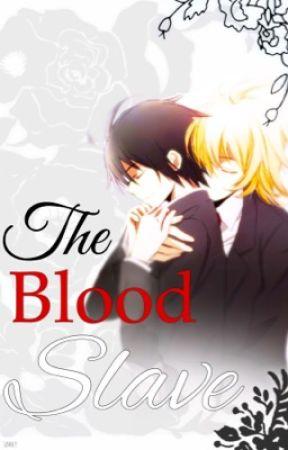The Blood Slave {MikaYuu} EDITING  by xXxJINX