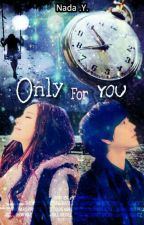 Only For You by ainadaysmn