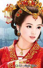 ( Xuyên không, cực sủng, phúc hắc, HE,Hoàn) Hoàng Hậu, Trẫm Chỉ Sủng Mình Nàng! by VanKhanhSome