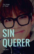 [ VHope ] Sin Querer by CrazyRt3
