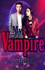 My Vampire BoyFriend(#Wattys 2016) by Girlylooney
