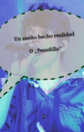 Un sueño hecho realidad... O ¿Pesadilla? by MonserratGomezMarque