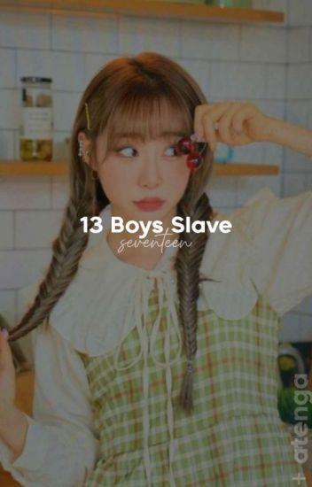 13 Boys Slave  [SEVENTEEN FF] complete