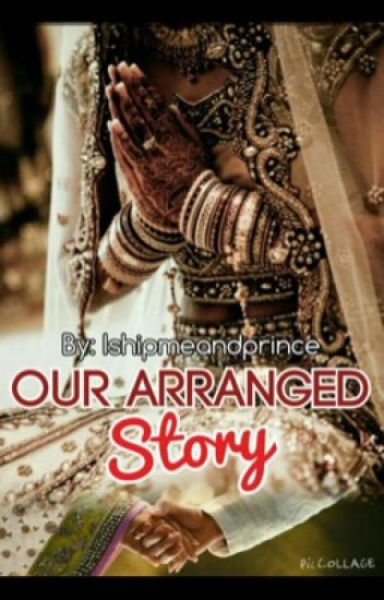 Our Arranged Story #Wattys2016
