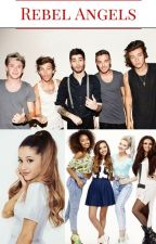 Rebel Angels (One Direction and Little Mix Fanfic) **Discontinued** by RoriexM