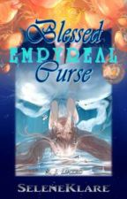 Empyreal: The Cursed Emperial  by SeleneKlare