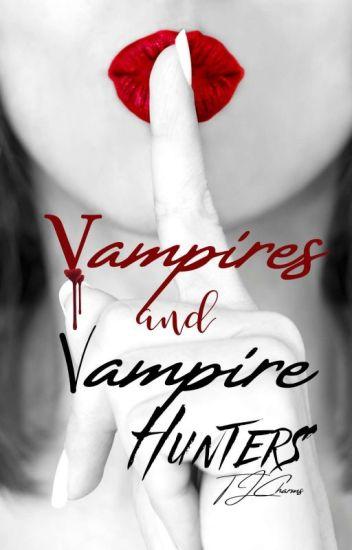 Vampires and Vampire Hunters
