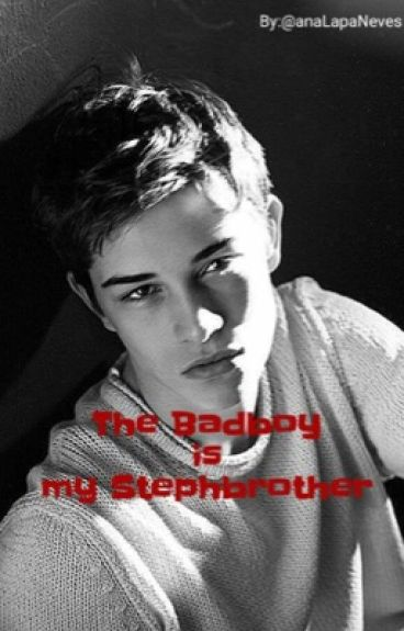 The Badboy Is My Stephbrother. #Wattys2016