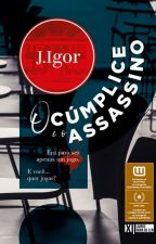 O Cúmplice e o Assassino by JosIgor