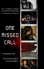 One Missed Call by Sarae by MySacred