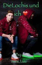 DieLochis und ich ❤️ by miniJasi