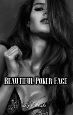 Beautiful Poker Face by DjKristi