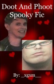 Doot And Phoot Spooky Fic by _xgxm__