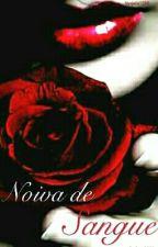 Noiva de Sangue by Anjo13467
