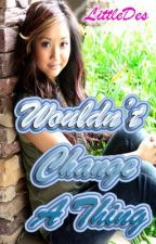 Wouldn't Change A Thing! (Sequel to Desiree's Diary) by LittleDes