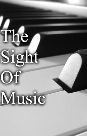 The Sight Of Music (Short Story) by MutedScreams