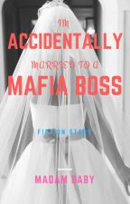 I'M ACCIDENTALLY MARRIED TO A MAFIA LORD by viruspuppet