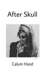 After Skull - Calum Hood by Psychopatica