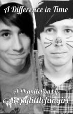 A Difference in Time | Phan by sleepylittlefangirl