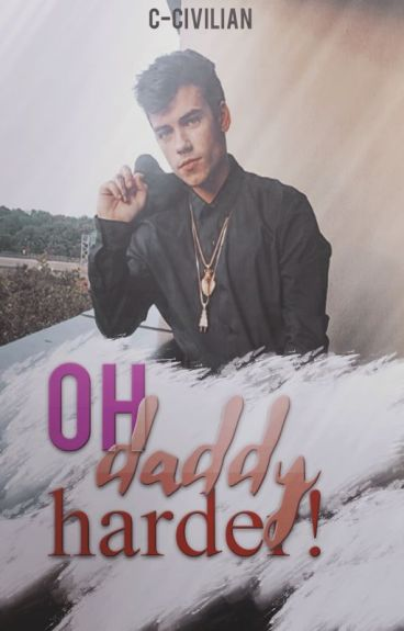 Oh, daddy, harder. [One Shot] 》Vincent