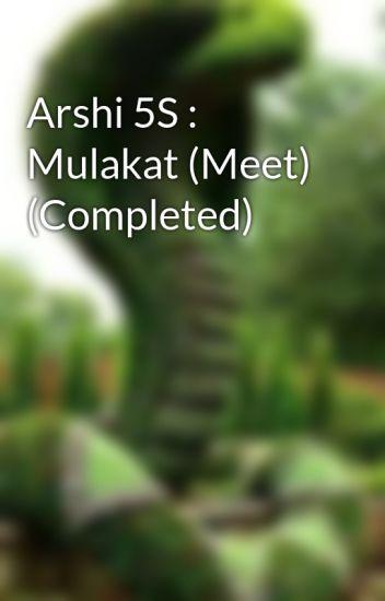 Arshi 5S : Mulakat (Meet)
