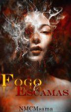 Fogo e Escamas (Em processo de edição) by NMCMsama