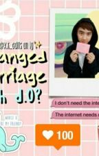 ARRANGE MARRIAGE WITH EXO D.O by Rachellyz