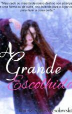 A Grande Escolhida by BeatrizSantosW