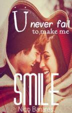 U never fail to make me SMILE by NicoTheHuman