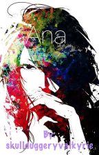 Ana by Skulduggeryvalkyrie