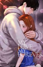 My Love! My Forever! by machiemachie14