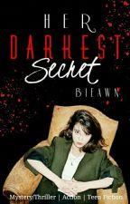 Her Darkest Secret by Bieawn