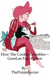 How the Cookie Crumbles ~ GumLee Fan~Fiction by ThePotatoSavior