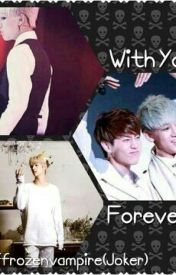 With You Forever by MinNoRa
