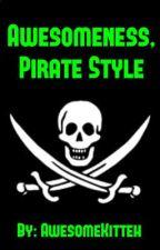 Awesomeness, Pirate Style by detectivesunshine