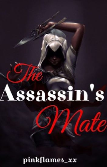 The Assassin's Mate  #Wattys2016 (COMPLETED)