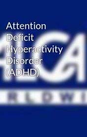 Attention Deficit Hyperactivity Disorder (ADHD) by AlexeJoey