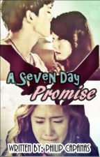 A Seven Day Promise [One Shot] by elemenowPhii