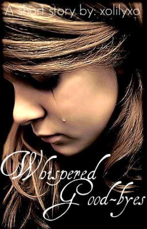 Whispered Good-byes by xolilyxo